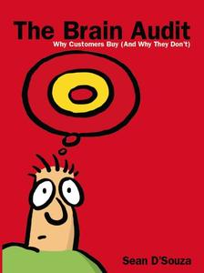 The Brain Audit: Why Customers Buy (And Why They Don't)