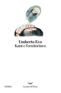 Umberto Eco - Kant e l'ornitorinco