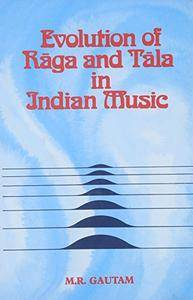 Evolution of Raga and Tala in Indian Music(Repost)
