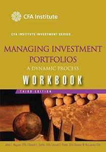 Managing Investment Portfolios Workbook: A Dynamic Process (CFA Institute Investment Series)