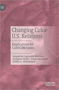 Changing Cuba-U.S. Relations: Implications for CARICOM States