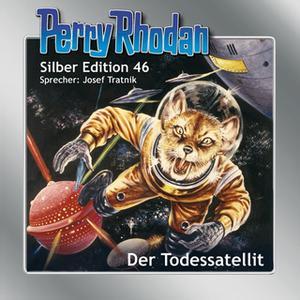 «Perry Rhodan - Silber Edition 46: Der Todessatellit» by Clark Darlton,H.G. Ewers