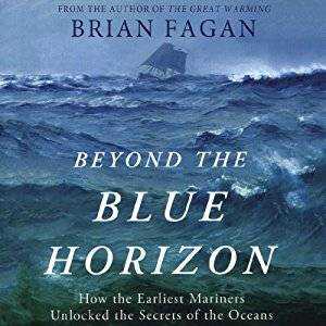 Beyond the Blue Horizon: How the Earliest Mariners Unlocked the Secrets of the Oceans [Audiobook]