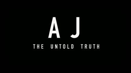 AJ: The Untold Truth (2019)