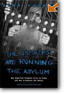 Alan Cooper, «The Inmates Are Running the Asylum»
