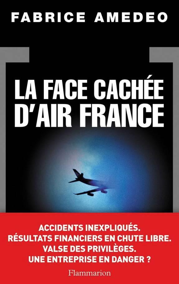 "Fabrice Amedeo, ""La face cachée d'Air France"""
