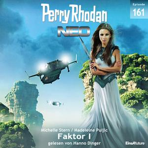 «Perry Rhodan Neo - Episode 161: Faktor I» by Michelle Stern,Madeleine Puljic