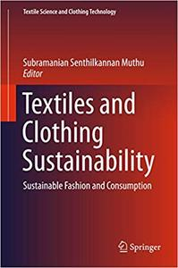 Textiles and Clothing Sustainability: Sustainable Fashion and Consumption (Repost)