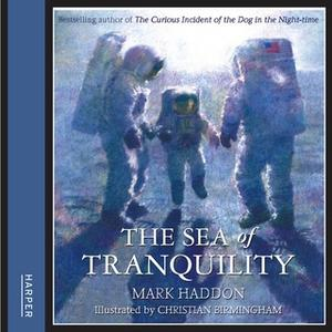 «The Sea of Tranquility» by Mark Haddon