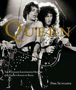 Queen: The Ultimate Illustrated History of the Crown Kings of Rock (Repost)