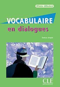 Vocabulaire En Dialogues: Livre Debutant (repost)