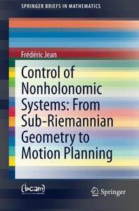 Control of Nonholonomic Systems: From Sub-Riemannian Geometry to Motion Planning (Repost)