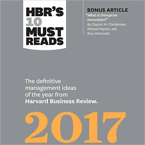 HBR's 10 Must Reads 2017: The Definitive Management Ideas of the Year from Harvard Business Review [Audiobook]