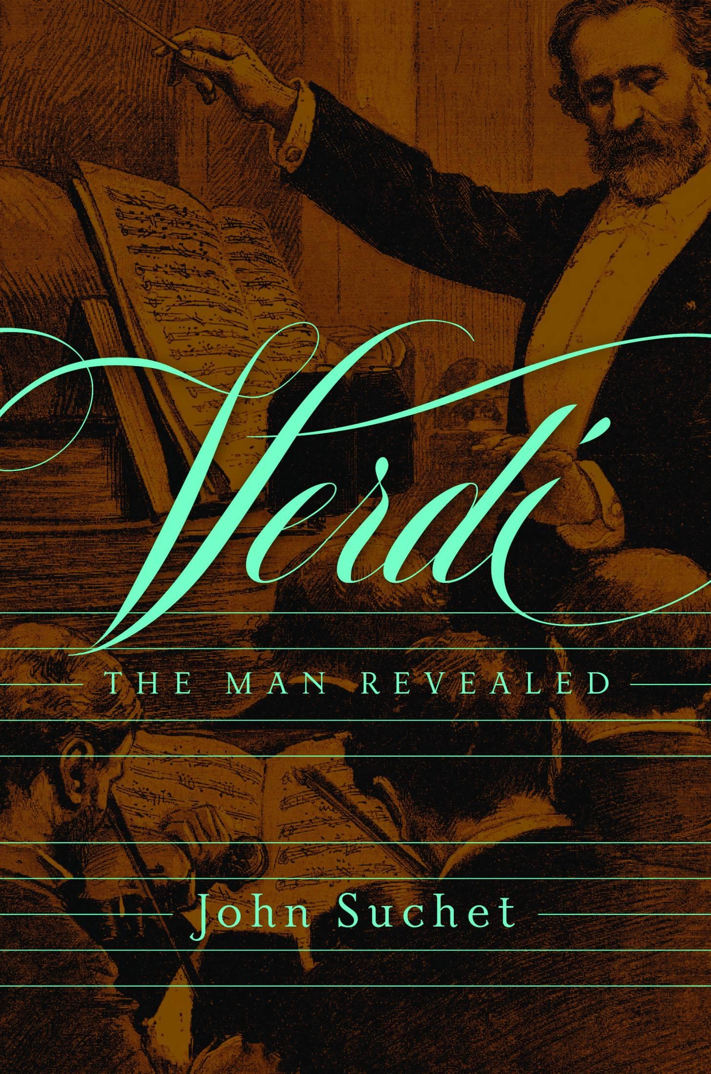 Verdi: The Man Revealed