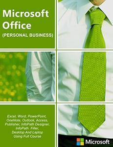 MS Office 365 All-In-One: Microsoft Office 365 , Excel, Word, PowerPoint, OneNote, Outlook, Access, Project, Visio.
