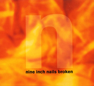 Nine Inch Nails - Broken (1992) [EP]