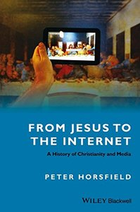 From Jesus to the Internet: A History of Christianity and Media