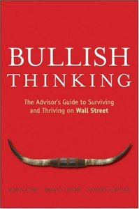 Bullish Thinking: The Advisors Guide to Surviving and Thriving on Wall Street (repost)