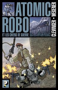 Atomic Robo - Tome 2 - Les Chiens de Guerre