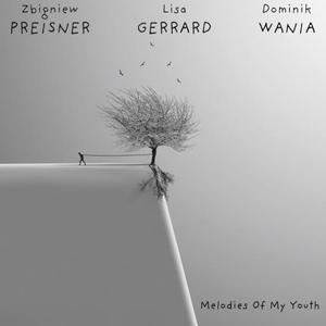 Dominik Wania & Lisa Gerrard - Preisner: Melodies Of My Youth (2019)