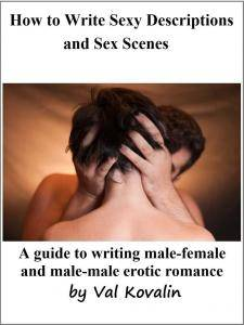 How to Write Sexy Descriptions and Sex Scenes by Val Kovalin