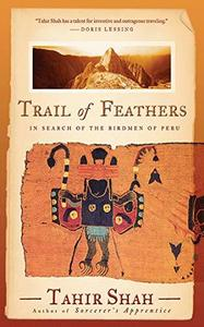 Trail of Feathers: In Search of the Birdmen of Peru (Repost)