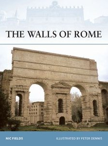 The Walls of Rome (Osprey Fortress 71) (repost)