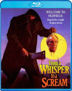 From a Whisper to a Scream (1987) + Extras [w/Commentaries]