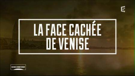 (Fr5) La face cachée de Venise (2017)
