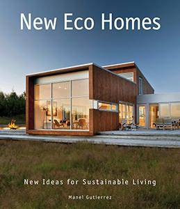 New Eco Homes: New Ideas for Sustainable Living (repost)