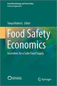 Food Safety Economics: Incentives for a Safer Food Supply