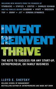 Invent, Reinvent, Thrive: The Keys to Success for Any Start-Up, Entrepreneur, or Family Business (repost)