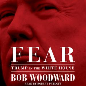 «Fear: Trump in the White House» by Bob Woodward