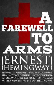 «Farewell to Arms» by Ernest Hemingway