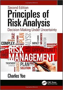 Principles of Risk Analysis: Decision Making Under Uncertainty (2nd Edition)