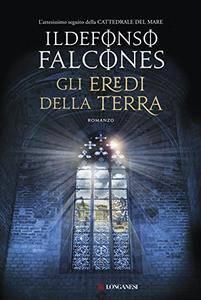 Ildefonso Falcones - Gli eredi della terra (Repost)