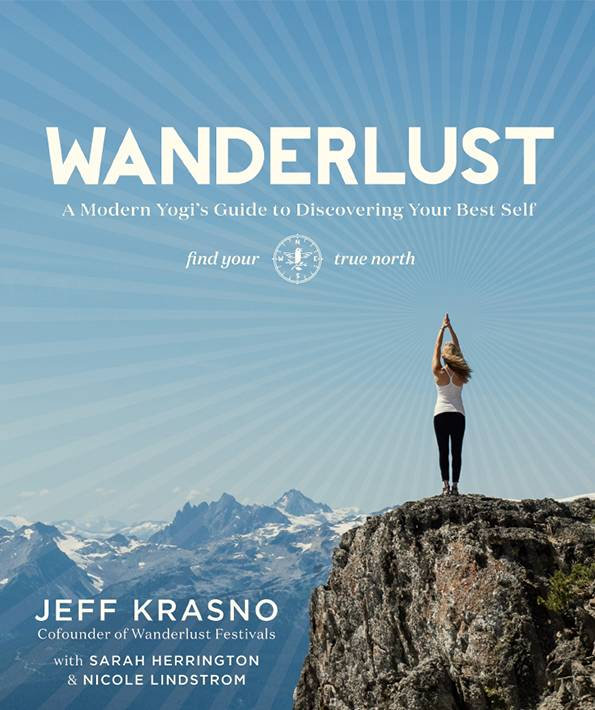 Wanderlust: A Modern Yogi's Guide to Discovering Your Best Self (repost)