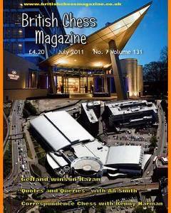 British Chess Magazine • Volume 131 • July 2011