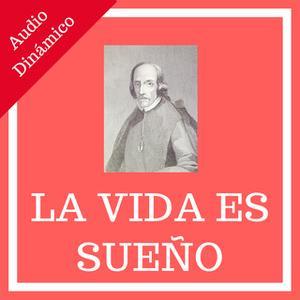 «La Vida Es Sueño (Life is a Dream) (Spanish)» by Pedro Calderón de la Barca