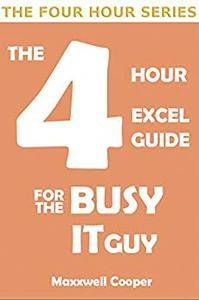 The 4 Hour Excel Guide For the Busy IT Guy