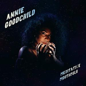 Annie Goodchild - Meditative Mouthfuls (2018) [Official Digital Download]