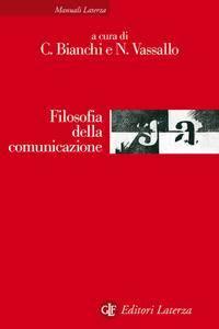 C. Bianchi, N. Vassallo - Filosofia della comunicazione (Repost)