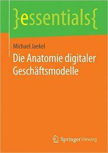 Die Anatomie digitaler Geschäftsmodelle