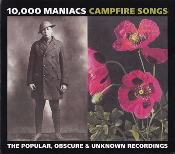 10,000 Maniacs - Campfire Songs: The Popular, Obscure & Unknown Recordings (2004) 2CD