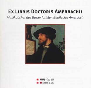 Ex Libris Doctoris Amerbachii - La Morra (2006) {Musiques suisses MGB CD6327}