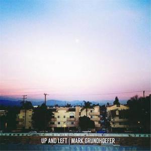 Mark Grundhoefer - Up and Left (2017)