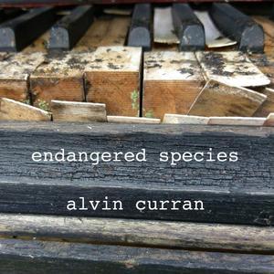 Alvin Curran - Endangered Species (2018)