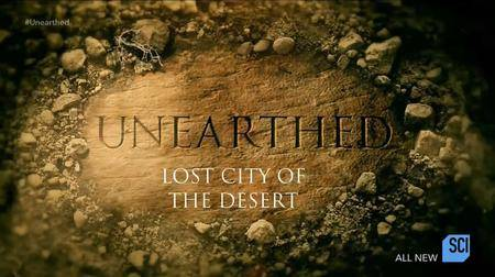 Science Channel - Unearthed: Lost City of the Desert (2017)