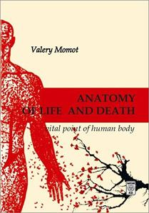 Anatomy of Life and Death. Vital Points of Human Body
