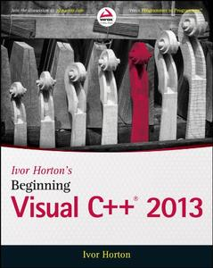 Ivor Horton's Beginning Visual C++ 2013 [Repost]